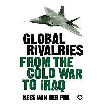 Globala rivalitet från kalla kriget till Irak