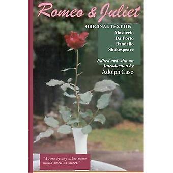 Romeo and Juliet: Original Text of: Masuccio, Da Porto, Bandello and Shakespeare