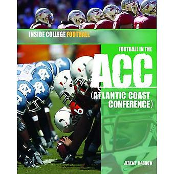 Football in the ACC: Atlantic Coast Conference (Inside College Football)
