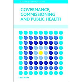 Governance, commissioning and public health (Evidence for Public Health Practice)