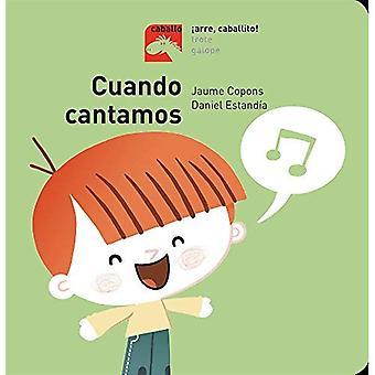 Cuando Cantamos (Caballo. Arre, Caballito!) [Board book]