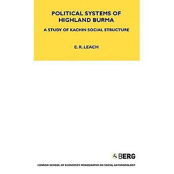 Sistemi politici di Highland Birmania uno studio di Kachin sociale struttura di Leach & R. E.