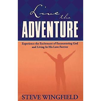 Live the Adventure by Steve Wingfield - 9780785267744 Book