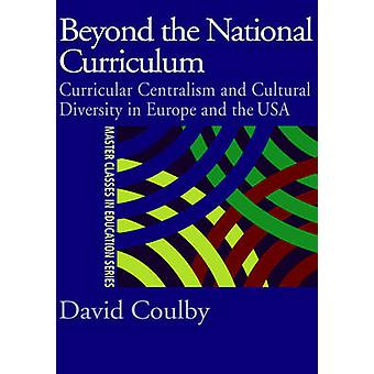 Beyond the National Curriculum by Coulby & David