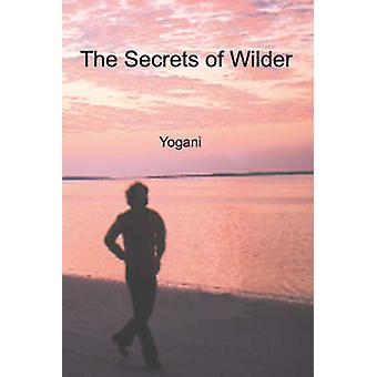 The Secrets of Wilder by Yogani