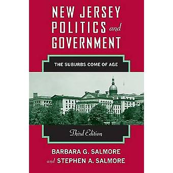 New Jersey Politics and Government  The Suburbs Come of Age by Barbara G Salmore & Stephen A Salmore