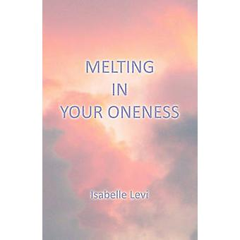 Melting in Your Oneness by Levi & Isabelle