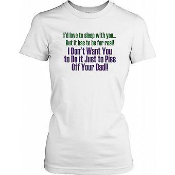 Jag skulle älska att sova med dig... - roliga citat damer T Shirt