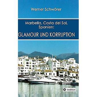 Marbella Costa del Sol Spanien Glamour und Korruption door Schwrer & Werner