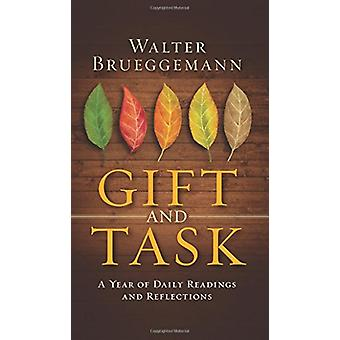 Gift and Task - A Year of Daily Readings and Reflections by Walter Bru