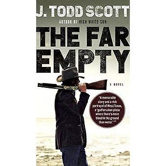 The Far Empty by Scott - J. Todd - 9780735218857 Book
