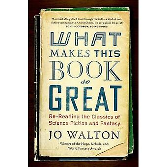 What Makes This Book So Great by Jo Walton - Patrick Nielsen Hayden -