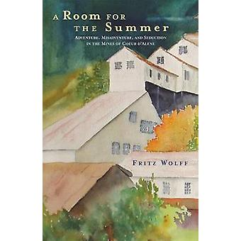 A Room for the Summer - Adventure - Misadventure and Seduction in the