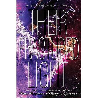 Their Fractured Light by Amie Kaufman - Meagan Spooner - 978148474783