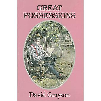 Great Possessions (New ed of 1917 ed) by David Grayson - Thomas Fogar