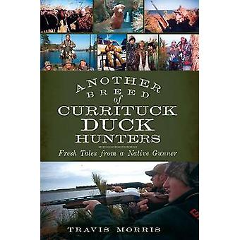 Another Breed of Currituck Duck Hunters - Fresh Tales from a Native Gu