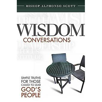 Wisdom Conversations - Simple Truths for Those Called to Lead God's Pe