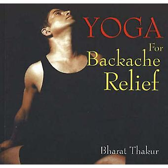 Yoga for Backache Relief by Bharat Thakur - 9788183280068 Book