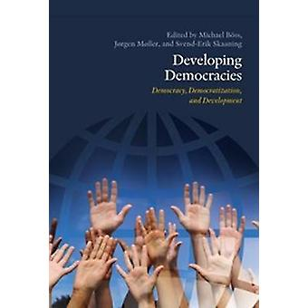 Developing Democracies - Democracy - Democratization - and Development