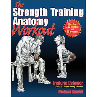 Strength Training Anatomy Workout by Frederic Delavier