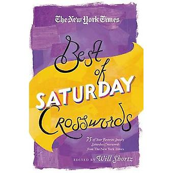 The New York Times Best of Saturday Crosswords - 75 of Your Favorite S