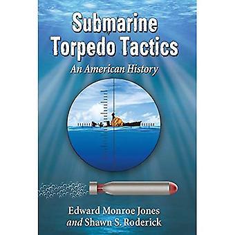 Sukellusvene Torpedo taktiikka: American History