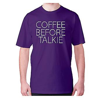 Mens funny coffee t-shirt slogan tee novelty hilarious - Coffee before talkie