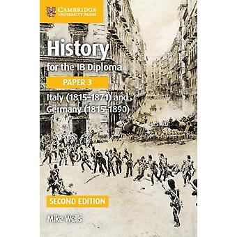 History for the IB Diploma Paper 3 Italy 18151871 and Ger by Nick Fellows