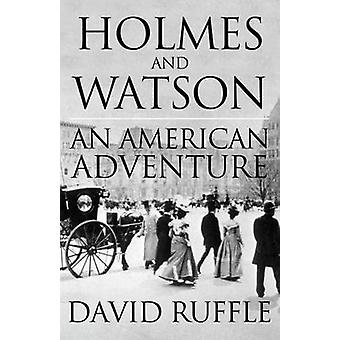 Holmes and Watson  An American Adventure by Ruffle & David