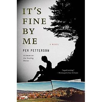 It's Fine by Me by Per Petterson - Don Bartlett - 9780312595340 Book