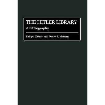 The Hitler Library A Bibliography by Gassert & Philipp