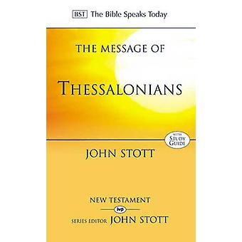The Message of Thessalonians  Preparing for the Coming King by John R W Stott