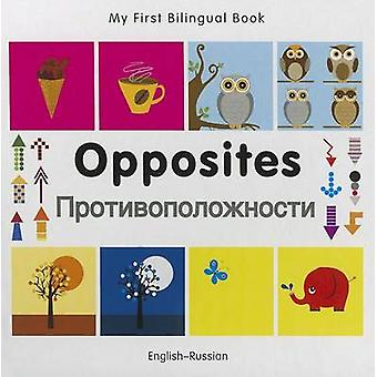 My First Bilingual Book   Opposites EnglishRussian by Milet Publishing