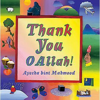 Thank You O Allah by Ayesha Bint Mahmood - 9780860373353 Book
