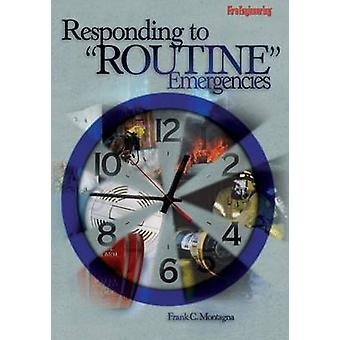Responding to  -Routine - Emergencies by Frank. C. Montagna - 978091221