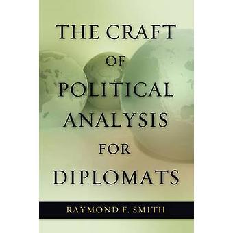 Het ambacht van politieke analyse voor diplomaten door Raymond F. Smith - 9
