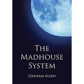 The Madhouse System by Allen & Graham