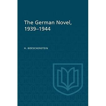 The German Novel 19391944 by Hermann Boeschenstein