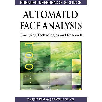Automated Face Analysis Emerging Technologies and Research by Kim & Daijin
