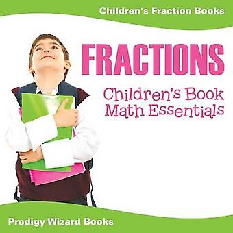 Fractions Childrens Book Math Essentials Childrens Fraction Books by Prodigy Wizard Books
