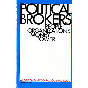 Political Brokers People Organizations Money and Power by National Journal
