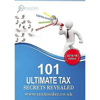 101 Ultimate Tax Secrets Revealed 201516 by Bradford & Sarah