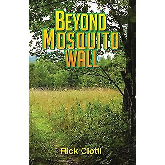 Beyond Mosquito Wall by Ciotti & Rick