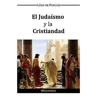 El Judaismo y la Cristiandad by de Poncins & Lon