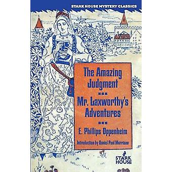 The Amazing Judgment  Mr. Laxworthys Adventures by Oppenheim & E. Phillips