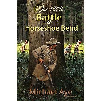 Battle At Horseshoe Bend by Aye & Michael