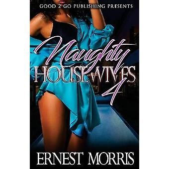 Naughty Housewives 4 by Morris & Ernest