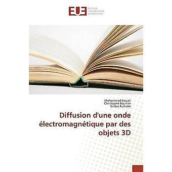 Diffusion dune onde lectromagntique par des objets 3D by Kouali Mohammad