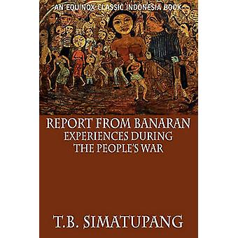 Report from Banaran Experiences During the Peoples War by Simatupang & T.B.