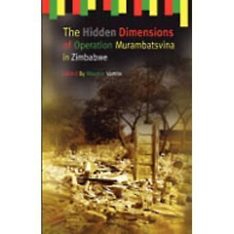 The Hidden Dimensions of Operation Murambatsvina by Vambe & Maurice